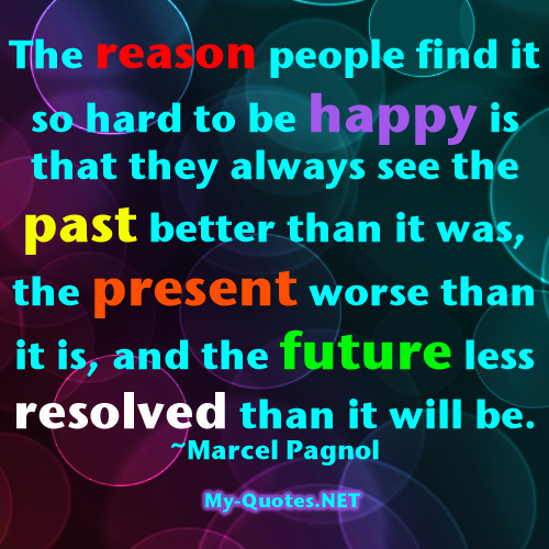 The reason people find it so hard to be happy is that