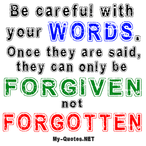 Careful with your words