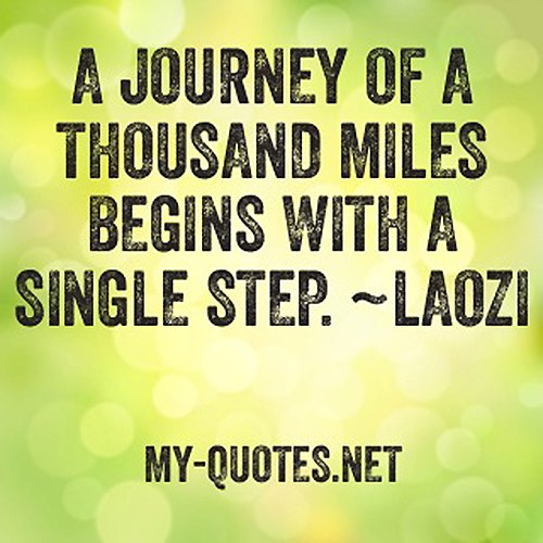 A Journey Of A Thousand Miles My Quotes