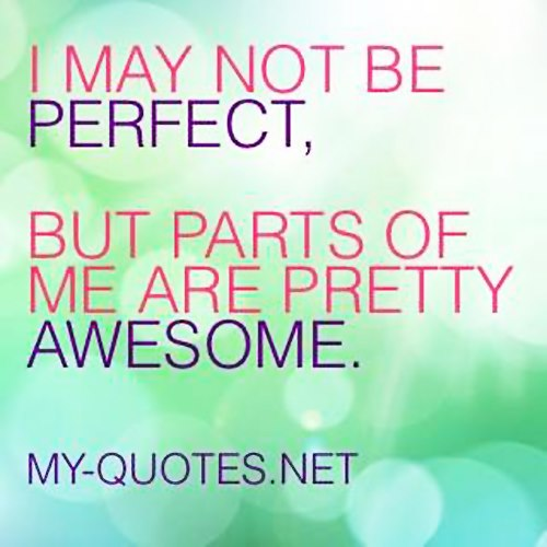 I may not be perfect - My-Quotes.NET