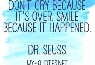Don't cry because it's over – Quote